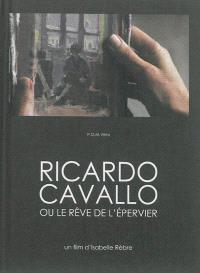 Ricardo Cavallo ou Le rêve de l'épervier