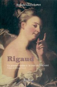 Rigaud, un peintre catalan à la cour du Roi-Soleil