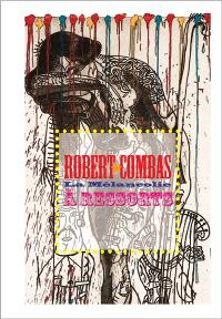 Robert Combas : la mélancolie à ressorts