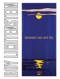 Roy Lichtenstein : between sea and sky