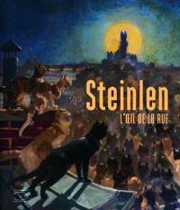Steinlen : l'oeil de la rue