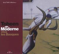 Tobeen : un moderne chez les Basques
