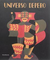 Universo Depero : exposition à Aoste, Museo archeologico regionale, du 12 décembre 2013 au 11 mai 2014