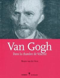 Van Gogh : dans la chambre de Vincent