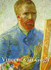 Vincent Van Gogh : 1853-1890