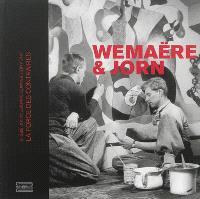 Wemaëre & Jorn, la force des contraires : une amitié franco-danoise au XXe siècle : exposition, Roubaix, La Piscine, du 12 octobre 2013 au 12 janvier 2014