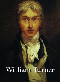 William Turner : 1775-1851