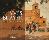 Yves Brayer : les années romaines