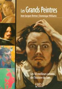 Les grands peintres : les 50 meilleurs artistes de l'histoire de l'art