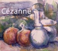 Cézanne : aquarelles