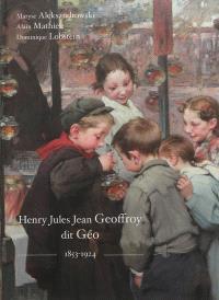Henry Jules Jean Geoffroy dit Géo, 1853-1924