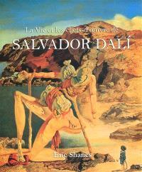 La vie et les chefs-d'oeuvre de Salvador Dali
