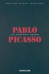 Pablo Picasso : les dernières années