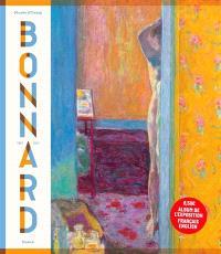Pierre Bonnard (1867-1947) : peindre l'Arcadie : album de l'exposition