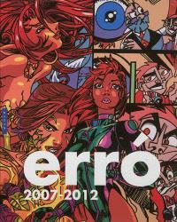 Erro, 2007-2012 : catalogue général