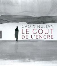 Gao Xingjian, le goût de l'encre