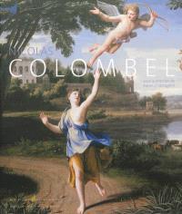 Nicolas Colombel : vers 1644-1717 : exposition, Rouen, Musée des beaux-arts, du 9 novembre 2012 au 24 février 2013