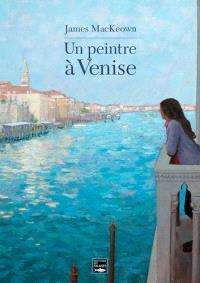 Un peintre à Venise