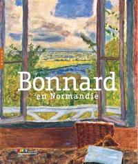 Bonnard en Normandie : exposition, Giverny, Musée des impressionnismes, du 1er avril au 3 juillet 2011
