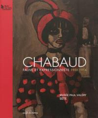 Chabaud : fauve et expressionniste 1900-1914 : exposition, Sète, Musée Paul Valéry, 15 juin-28 octobre 2012