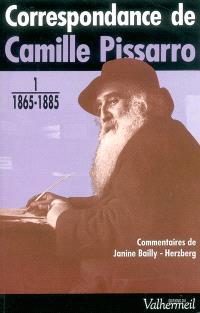 Correspondance de Camille Pissarro. Volume 1, 1865-1885