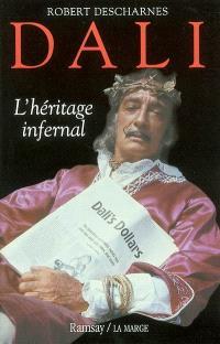 Dali, l'héritage infernal : entretiens avec maître Jean-François Marchi