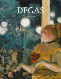 Edgar Degas, 1834-1917 : sur la piste de danse du modernisme