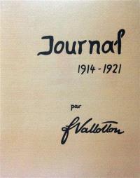 Félix Vallotton : documents pour une biographie et pour l'histoire d'une oeuvre. Volume 3, Journal : 1914-1921