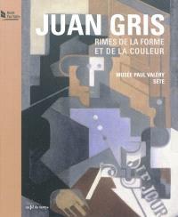 Juan Gris, rimes de la forme et de la couleur : exposition, Sète, Musée Paul Valéry, 24 juin-31 oct. 2011