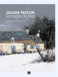 Julian Taylor : la magie du réel