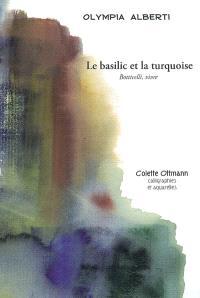 Le basilic et la turquoise : Botticelli, vivre