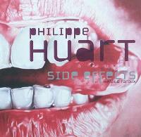 Les effets secondaires de Philippe Huart = Side effects