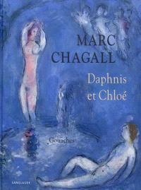 Marc Chagall : Daphnis et Chloé : gouaches