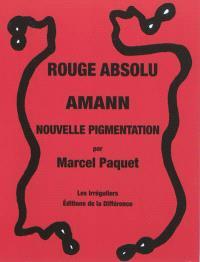 Rouge absolu, Amann : nouvelle pigmentation