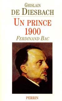Un prince 1900 : Ferdinand Bac