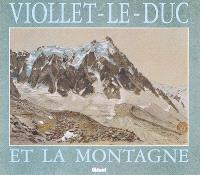 Viollet-le-Duc et la montagne