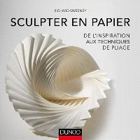 Tout l'art de la sculpture en papier : de l'inspiration aux techniques de pliage