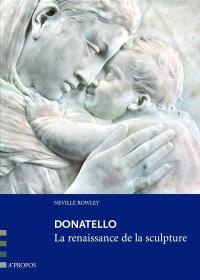 Donatello : la renaissance de la sculpture