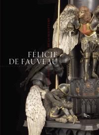 Félicie de Fauveau : l'amazone de la sculpture