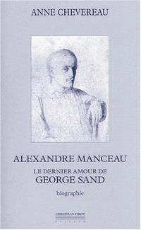 Alexandre Manceau, le dernier amour de George Sand : biographie