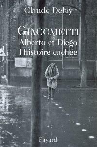 Giacometti Alberto et Diego : l'histoire cachée