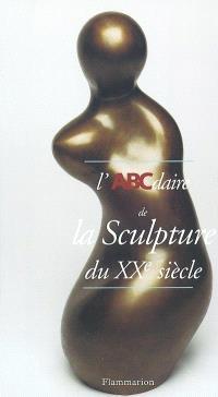 L'ABCdaire de la sculpture du XXe siècle