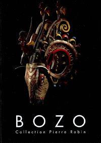 Bozo : masques et marionnettes du Mali, collection Pierre Robin : exposition, Paris, Galerie Libéral Bruant, du 8 février au 31 mars 2007