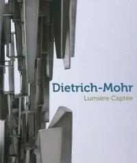 Dietrich-Mohr : lumière captée