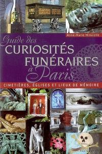 Guide des curiosités funéraires à Paris : cimetières, églises et lieux de mémoire