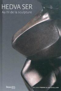 Hedva Ser : au fil de la sculpture