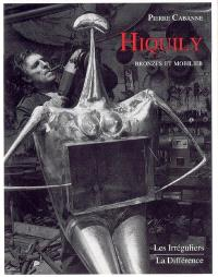 Hiquily, bronzes et mobilier