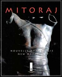 Igor Mitoraj : nouvelle mythologie = Igor Mitoraj : new mythology : Lausanne, Musée olympique, exhibition from 28th march to 7th oct. 2001