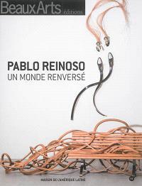 Pablo Reinoso : un monde renversé