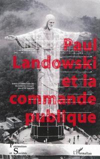 Paul Landowski et la commande publique